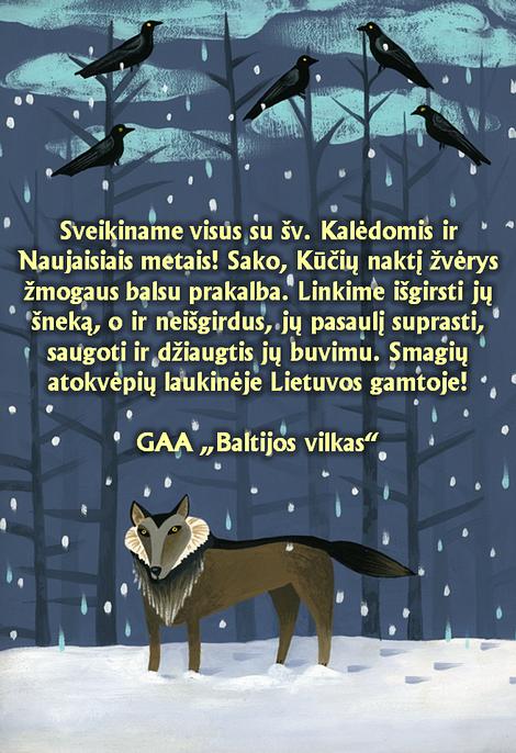Sveikiname visus su šv. Kalėdomis ir Naujaisiais metais! Sako, Kūčių naktį žvėrys žmogaus balsu prakalba. Linkime išgirsti jų šneką, o ir neišgirdus, jų pasaulį suprasti, saugoti ir džiaugtis jų buvimu. Smagių atokvėpių laukinėje Lietuvos gamtoje!